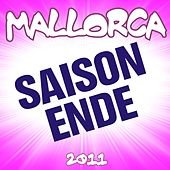 Play & Download Mallorca Saison-Ende 2011 by Various Artists | Napster