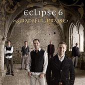 Play & Download Grateful Praise by Eclipse (a cappella) | Napster