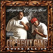 Play & Download Cop Heavy Gang (Going All In) by Ampichino | Napster