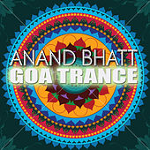 Goa Trance by Anand Bhatt