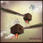 Play & Download From Soil to Space by Krusseldorf | Napster