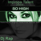 Play & Download So High by DJ Rap | Napster