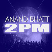 2pm by Anand Bhatt