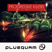 Play & Download Progressive Killers Vol. 7 - Goa Trance by Various Artists | Napster
