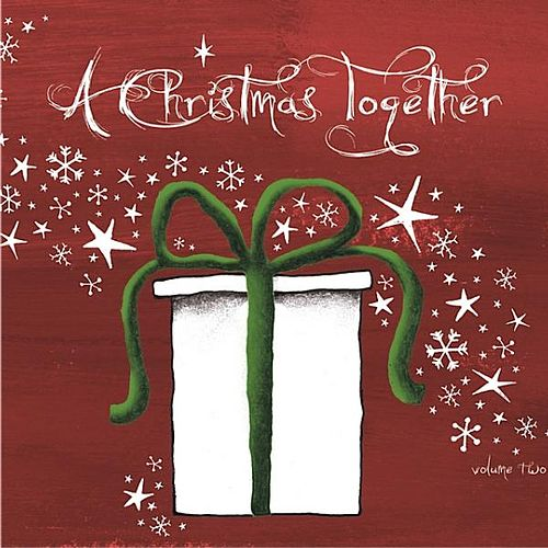 Play & Download A Christmas Together Vol. 2 by Various Artists | Napster