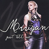 Just Tell Me by Morrigan