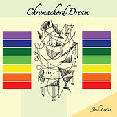 Play & Download Chromachord Dream by Josh Levine | Napster