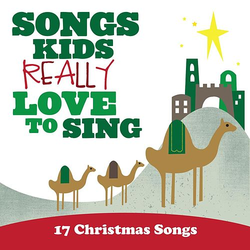 Play & Download Songs Kids Really Love to Sing: 17 Christmas Songs by The Kids Choir | Napster