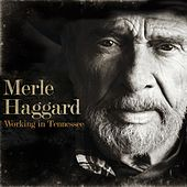 Play & Download Working in Tennessee by Merle Haggard | Napster