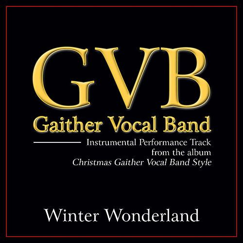 Play & Download Winter Wonderland Performance Tracks by Gaither Vocal Band | Napster