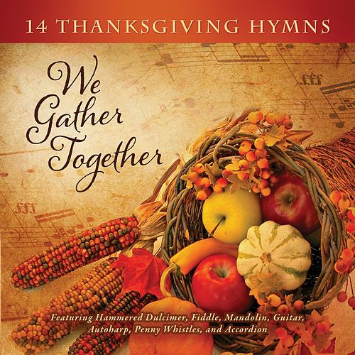 We Gather Together: 14 Thanksgiving Hymns by Craig Duncan
