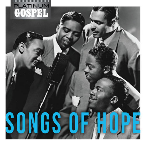 Play & Download Platinum Gospel-Songs Of Hope by Various Artists | Napster