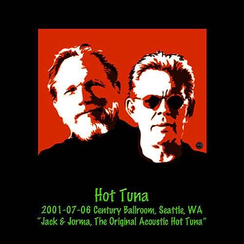 2001-07-06 Century Ballroom, Seattle, WA by Hot Tuna