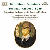 Tomkins / Gibbons / Byrd: Consort and Keyboard Music by Various Artists