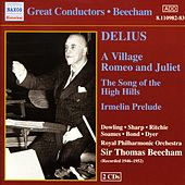 Play & Download Delius: Village Romeo and Juliet (A) (Beecham) (1946-1952) by Various Artists | Napster