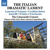 Play & Download The Italian Dramatic Lament by Various Artists | Napster