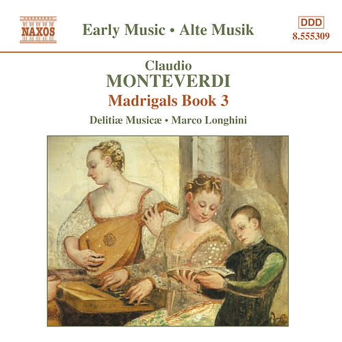 Play & Download Monteverdi, C.: Madrigals, Book 3 (Il Terzo Libro De' Madrigali, 1592) by Marco Longhini | Napster