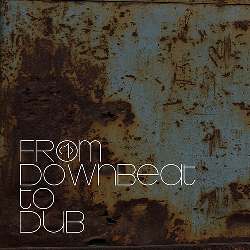 Play & Download From Downbeat to Dub by Various Artists | Napster
