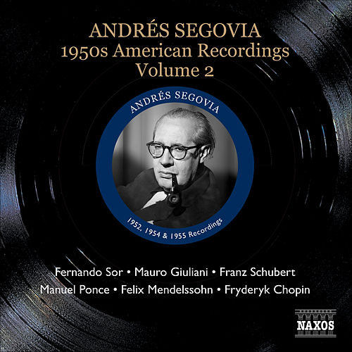 Play & Download Segovia, Andres: 1950S American Recordings, Vol. 2 by Andres Segovia | Napster