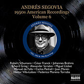 Segovia, Andres: 1950S American Recordings, Vol. 6 by Andres Segovia