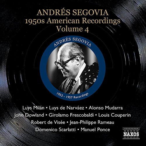 Segovia, Andres: 1950S American Recordings, Vol. 4 by Andres Segovia