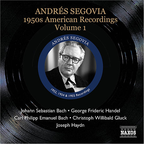 Play & Download Segovia, Andres: 1950S American Recordings, Vol. 1 by Andres Segovia | Napster
