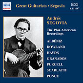 Segovia, Andres: 1944 American Recordings (The) by Andres Segovia