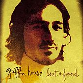 Play & Download Lost and Found by Griffin House | Napster