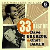 The Masters of Jazz: 33 Best of Dave Brubeck & Chet Baker by Various Artists