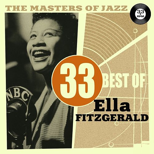 Play & Download The Masters of Jazz: 33 Best of Ella Fitzgerald by Ella Fitzgerald | Napster