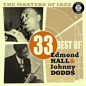 The Masters of Jazz: 33 Best of Edmond Hall & Johnny Dodds by Various Artists