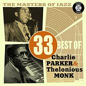 The Masters of Jazz: 33 Best of Charlie Parker & Thelonious Monk by Various Artists