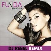 Stand Up Dj Rebel Remixes by Funda