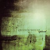 Play & Download Upland by Griffin House | Napster