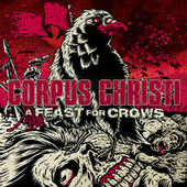Play & Download A Feast For Crows by Corpus Christi | Napster