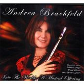 Play & Download Into the World - A Musical Offering by Andrea Brachfeld | Napster