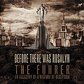The Fuhrer (An Allegory Of A History Of Deception) by Before There Was Rosalyn
