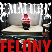Play & Download Felony by Emmure | Napster
