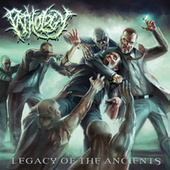 Legacy Of The Ancients by The Pathology