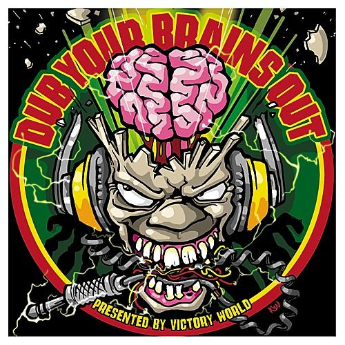 Play & Download Dub Your Brains Out by Various Artists | Napster