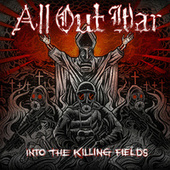 Play & Download Into The Killing Fields by All Out War | Napster