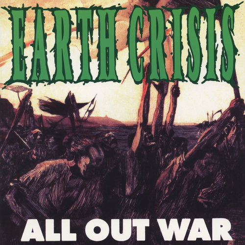 Play & Download All Out War by Earth Crisis | Napster