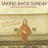 Play & Download A Decade Under the Influence by Taking Back Sunday | Napster