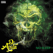 No Sleep (Wiz Khalifa Cover) - Single by Dr. Acula