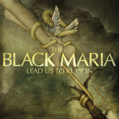 Play & Download Lead Us to Reason by The Black Maria | Napster