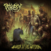 Play & Download Awaken To The Suffering by The Pathology | Napster