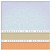 Play & Download Somewhere In The Between by Streetlight Manifesto | Napster