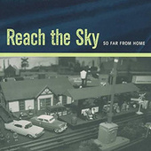 So Far From Home by Reach The Sky