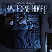 Play & Download If Only You Were Lonely by Hawthorne Heights | Napster