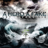 Play & Download Let Oceans Lie by A Hero A Fake | Napster